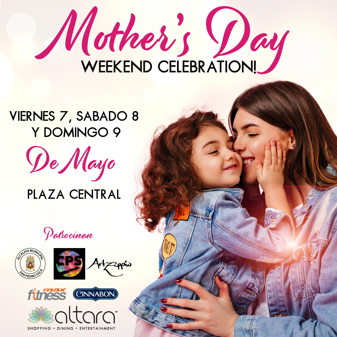 Mother´s Day Wekend Celebration!